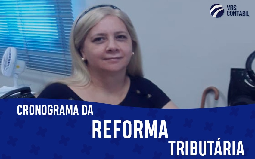 Cronograma da reforma tributária